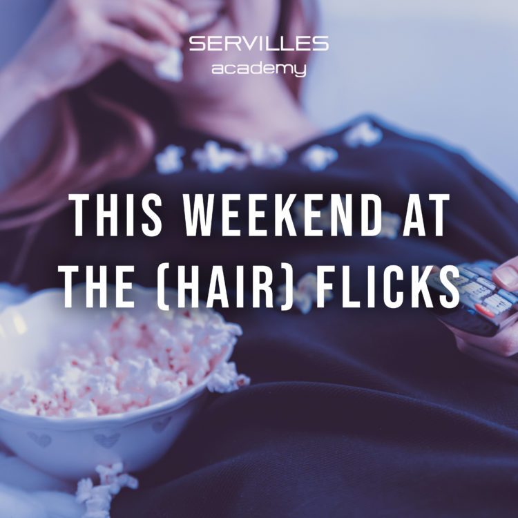 This weekend at the hair flicks