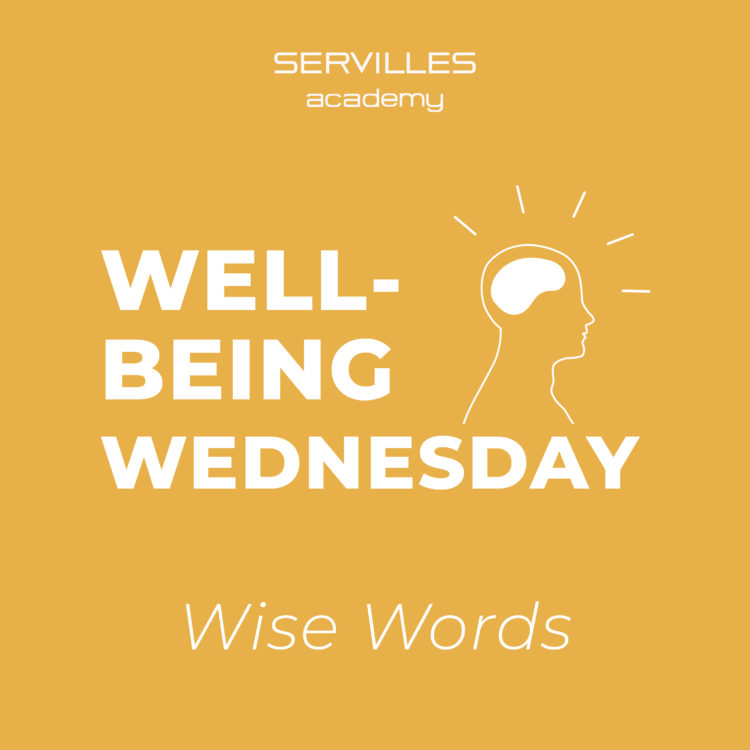 Wellbeing Wednesday – Wise Words